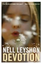 Devotion ebook by Nell Leyshon