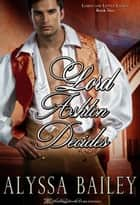 Lord Ashton Decides ebook by Alyssa Bailey