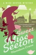 Sweet Miss Seeton ebook by Hamilton Crane, Heron Carvic