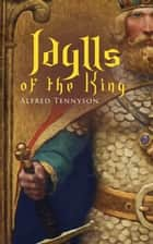 Idylls of the King - Arthurian Romances ebook by Alfred Tennyson