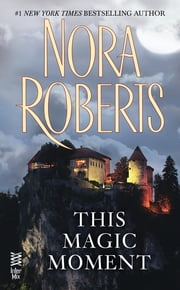 This Magic Moment ebook by Nora Roberts