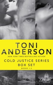 Cold Justice Series Box Set: Volume I - Books 1-3 ebook by Toni Anderson