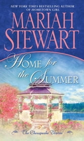 Home for the Summer - The Chesapeake Diaries ebook by Mariah Stewart