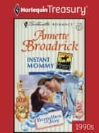 Instant Mommy ebook by Annette Broadrick