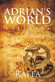 ADRIAN'S WORLD - SAETORIA ebook by RAFFA