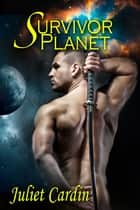 Survivor Planet ebook by Juliet Cardin