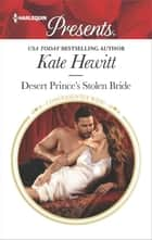 Desert Prince's Stolen Bride - A Royal Marriage of Convenience Romance ebook by Kate Hewitt