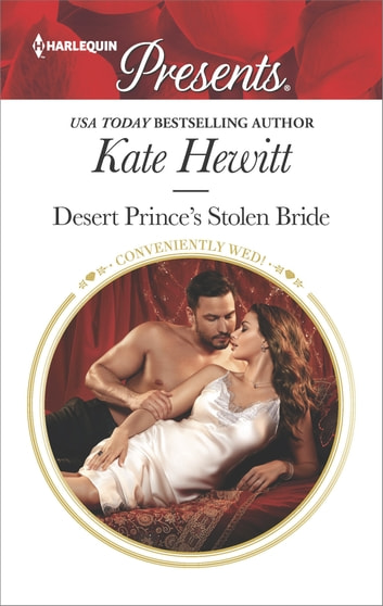 Desert Prince's Stolen Bride - A Contemporary Royal Romance 電子書籍 by Kate Hewitt