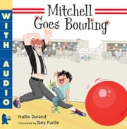 Mitchell Goes Bowling ebook by Hallie Durand,Tony Fucile