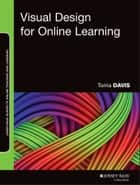 Visual Design for Online Learning ebook by Torria Davis