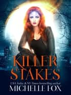Killer Stakes - Immortal Kin, #2 ebook by Michelle Fox