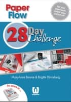 Paper Flow - 28 Day Challenge ebook by MaryAnne Bennie, Brigitte Hinneberg