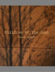 Children Of The Bush ebook by Henry Lawson