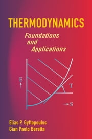 Thermodynamics - Foundations and Applications ebook by Elias Gyftopoulos,Gian Beretta