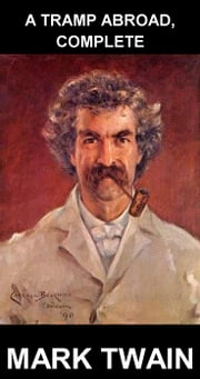 A Tramp Abroad, Complete [com Glossário em Português] ebook by Mark Twain,Eternity Ebooks