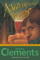 A Week in the Woods ebook by Andrew Clements