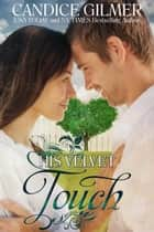 His Velvet Touch - Barrum, Ks, #0 ebook by Candice Gilmer