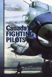 Canada's Fighting Pilots ebook by Edmund Cosgrove,Brick Billing