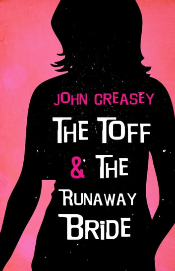 The Toff and the Runaway Bride ebook by John Creasey