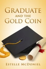 Graduate and the Gold Coin ebook by Estelle McDoniel