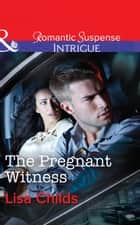The Pregnant Witness (Mills & Boon Intrigue) (Special Agents at the Altar, Book 1) ebook by Lisa Childs
