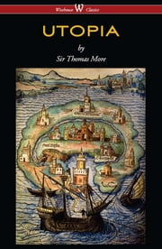UTOPIA (Wisehouse Classics Edition) ebook by Thomas More
