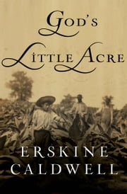 God's Little Acre ebook by Erskine Caldwell