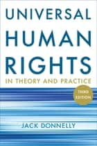 Universal Human Rights in Theory and Practice 電子書籍 by Jack Donnelly