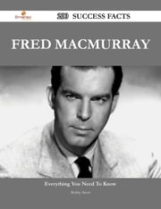 Fred MacMurray 200 Success Facts - Everything you need to know about Fred MacMurray ebook by Bobby Short