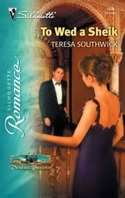 To Wed a Sheik ebook by Teresa Southwick