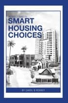 Roskey's Guide To Smart Housing Choices ebook by Carol B Roskey