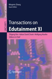 Transactions on Edutainment XI ebook by Zhigeng Pan,Adrian David Cheok,Wolfgang Mueller,Mingmin Zhang