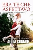 Era te che aspettavo eBook by Claudia Connor