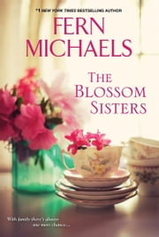 The Blossom Sisters ebook by Fern Michaels