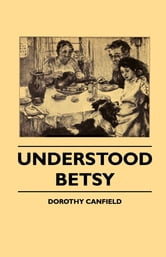 Understood Betsy ebook by Dorothy Fisher,