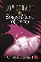 Sordo mudo y ciego ebook by H.P. Lovecraft