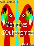 Mémoires d'Outre-tombe ebook by eBooksLib