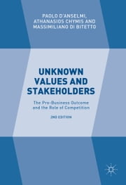 Unknown Values and Stakeholders - The Pro-Business Outcome and the Role of Competition ebook by Kobo.Web.Store.Products.Fields.ContributorFieldViewModel