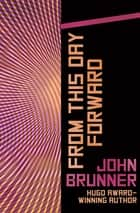 From This Day Forward ebook by John Brunner