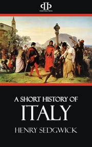 A Short History of Italy ebook by Henry Sedgwick