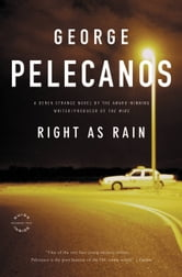 Right as Rain ebook by George P. Pelecanos