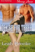 Desire For Three ebook by