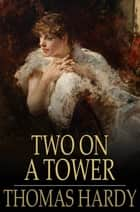 Two on a Tower ebook by