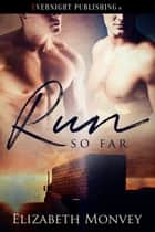 Run So Far ebook by Elizabeth Monvey
