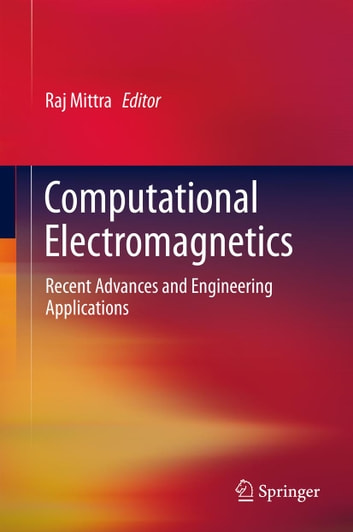Computational Electromagnetics - Recent Advances and Engineering Applications ebook by