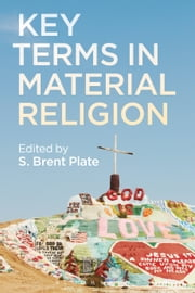 Key Terms in Material Religion ebook by