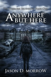 Anywhere But Here ebook by Jason D. Morrow