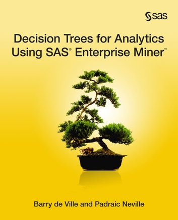 Decision Trees for Analytics Using SAS Enterprise Miner ebook by Barry de Ville,Padraic Neville