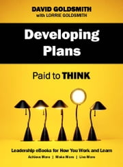 Developing Plans - Paid to Think ebook by David Goldsmith