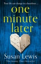 One Minute Later: the emotionally gripping psychological thriller from the bestselling author of My Lies, Your Lies ebook by